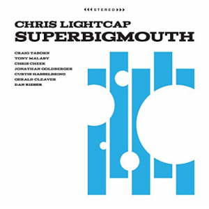 Chris Lightcap - Super Big Mouth