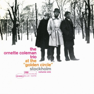 "THE ORNETTE COLEMAN TRIO - AT THE ""GOLDEN CIRCLE"" STOCKHOLM VOLUME ONE"