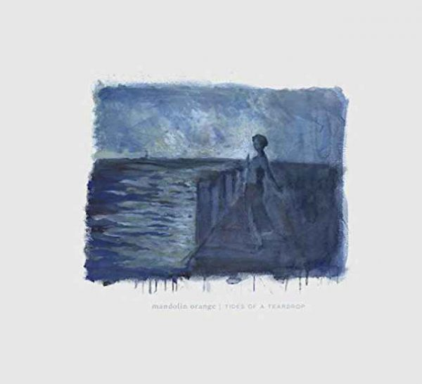 BUY VINYL RECORDS ONLINE FOR SALE - MANDOLIN ORANGE - TIDES OF A TEARDROP